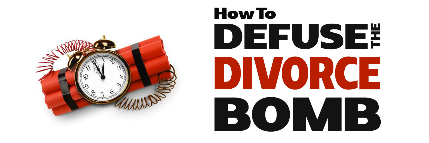 How to Defuse the Divorce Bomb